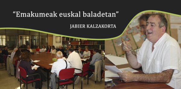 Emakumeen rolak euskal baladetan aztertu dau Jabier Kalzakortak